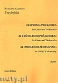 Okładka: Przybylski Bronisław Kazimierz, 24 Preludia wiosenne na obój i wiolonczelę (partytura + głosy)