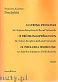 Okładka: Przybylski Bronisław Kazimierz, 24 Preludia wiosenne na saksofon sopranowy B i wiolonczelę (partytura + głosy)