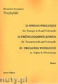 Okładka: Przybylski Bronisław Kazimierz, 24 Preludia wiosenne na trąbkę B i wiolonczelę (partytura + głosy)