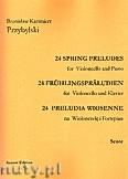 Ok�adka: Przybylski Bronis�aw Kazimierz, 24 Preludia wiosenne na wiolonczel� i fortepian (partytura + g�osy)