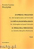 Okładka: Przybylski Bronisław Kazimierz, 24 Preludia wiosenne na saksofon altowy Es i wiolonczelę (partytura + głosy)
