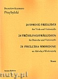 Ok�adka: Przybylski Bronis�aw Kazimierz, 24 Preludia wiosenne na alt�wk� i wiolonczel� (partytura + g�osy)