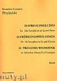 Okładka: Przybylski Bronisław Kazimierz, 24 Preludia wiosenne na saksofon altowy Es i fortepian (partytura + głosy)
