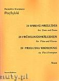Ok�adka: Przybylski Bronis�aw Kazimierz, 24 Preludia wiosenne na flet i fortepian (partytura + g�osy)