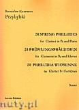 Okładka: Przybylski Bronisław Kazimierz, 24 Preludia wiosenne na klarnet B i fortepian (partytura + głosy)