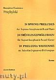 Okładka: Przybylski Bronisław Kazimierz, 24 Preludia wiosenne na saksofon sopranowy B i fortepian (partytura + głosy)