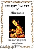 Ok�adka: Mazur Marcin �ukasz, Kol�dy �wiata na ch�r SATB, cz. IV (Hiszpania)