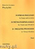 Okładka: Przybylski Bronisław Kazimierz, 24 Preludia wiosenne na gitarę i akordeon (partytura + głosy)