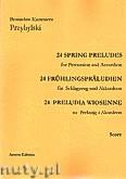 Okładka: Przybylski Bronisław Kazimierz, 24 Preludia wiosenne na perkusję i akordeon (partytura + głosy)