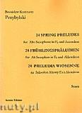 Okładka: Przybylski Bronisław Kazimierz, 24 Preludia wiosenne na saksofon altowy Es i akordeon (partytura + głosy)