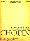 Ok�adka: Chopin Fryderyk, Koncert f-moll op. 21, wersja historyczna (partytura). Seria A, utwory wydane za �ycia Chopina, tom XVe