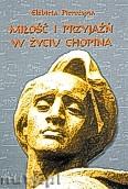 Okładka: Pierożyna Elżbieta, Miłość i przyjaźń w życiu Chopina