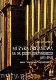 Okładka: Smykowska Julia, Muzyka organowa ks. dr. Józefa Surzyńskiego (1851 - 1919)