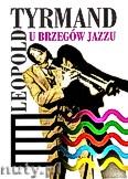 Okładka: Tyrmand Leopold, U brzegów jazzu