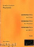 Okładka: Przybylski Bronisław Kazimierz, Chromatica na 2 altówki (partytura + głosy, ca 2')