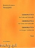 Ok�adka: Przybylski Bronis�aw Kazimierz, Chromatica na skrzypce i wiolonczel� (partytura + g�osy, ca 2')