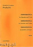 Okładka: Przybylski Bronisław Kazimierz, Chromatica na marimbę i skrzypce (partytura + głosy, ca 2')