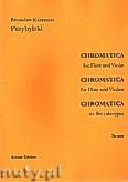 Ok�adka: Przybylski Bronis�aw Kazimierz, Chromatica na flet i skrzypce (partytura + g�osy, ca 2')