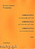 Ok�adka: Przybylski Bronis�aw Kazimierz, Chromatica na wiolonczel� i skrzypce (partytura + g�osy, ca 2')