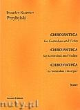 Okładka: Przybylski Bronisław Kazimierz, Chromatica na kontrabas i skrzypce (partytura + głosy, ca 2')
