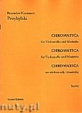 Okładka: Przybylski Bronisław Kazimierz, Chromatica na wiolonczelę i marimbę (partytura + głosy, ca 2')