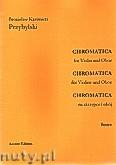 Ok�adka: Przybylski Bronis�aw Kazimierz, Chromatica na skrzypce i ob�j (partytura + g�osy, ca 2')