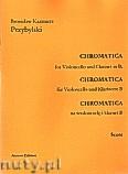 Okładka: Przybylski Bronisław Kazimierz, Chromatica na wiolonczelę i klarnet B (partytura + głosy, ca 2')