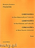 Okładka: Przybylski Bronisław Kazimierz, Chromatica na klarnet basowy i wiolonczelę (partytura + głosy, ca 2')