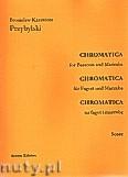 Okładka: Przybylski Bronisław Kazimierz, Chromatica na fagot i marimbę (partytura + głosy, ca 2')