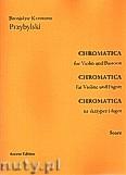 Ok�adka: Przybylski Bronis�aw Kazimierz, Chromatica na skrzypce i fagot (partytura + g�osy, ca 2')