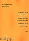 Ok�adka: Przybylski Bronis�aw Kazimierz, Chromatica na alt�wk� i fagot (partytura + g�osy, ca 2')