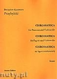 Ok�adka: Przybylski Bronis�aw Kazimierz, Chromatica na fagot i wiolonczel� (partytura + g�osy, ca 2')