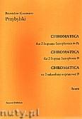 Ok�adka: Przybylski Bronis�aw Kazimierz, Chromatica na 2 saksofony sopranowe B (partytura + g�osy, ca 2')