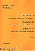 Ok�adka: Przybylski Bronis�aw Kazimierz, Chromatica na saksofon sopranowy B i wiolonczel� (partytura + g�osy, ca 2')
