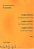 Okładka: Przybylski Bronisław Kazimierz, Chromatica na wibrafon i skrzypce (partytura + głosy, ca 2')