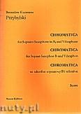 Okładka: Przybylski Bronisław Kazimierz, Chromatica na saksofon sopranowy B i wibrafon (partytura + głosy, ca 2')
