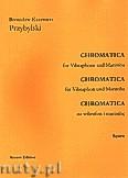 Okładka: Przybylski Bronisław Kazimierz, Chromatica na wibrafon i marimbę (partytura + głosy, ca 2')