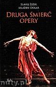 Okładka: Dolar Mladen, Zizek Slavoj, Druga śmierć opery