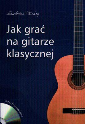 Okładka: Zakrzewski Maciej, Jak grać na gitarze klasycznej z CD