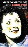 Okładka: Crocq Philippe, Mareska Jean, Niczego nie żałuję. Życie Edith Piaf