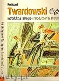 Okładka: Twardowski Romuald, Introdukcja i Allegro na skrzypce i fortepian