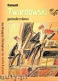 Ok�adka: Twardowski Romuald, Pastorale e danza na skrzypce i fortepian