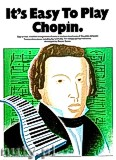 Okładka: Chopin Fryderyk, It's Easy To Play Chopin