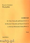 Okładka: Przybylski Bronisław Kazimierz, Chronos na gitarę, altówkę i wiolonczelę (Wersja A, partytura + głosy, ca 4')