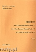 Ok�adka: Przybylski Bronis�aw Kazimierz, Chronos na 2 alt�wki i gitar� (Wersja B, partytura + g�osy, ca 4')