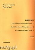 Ok�adka: Przybylski Bronis�aw Kazimierz, Chronos na 2 marimby i gitar� (Wersja C, partytura + g�osy, ca 4')