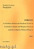 Okładka: Przybylski Bronisław Kazimierz, Chronos na ksylofon, marimbę, wibrafon (Wersja A  partytura + głosy, ca 4')
