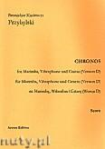 Ok�adka: Przybylski Bronis�aw Kazimierz, Chronos na marimb�, wibrafon, gitar� (Wersja D  partytura + g�osy, ca 4')