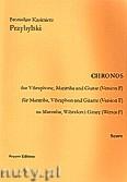Okładka: Przybylski Bronisław Kazimierz, Chronos na marimbę, wibrafon, gitarę (Wersja F  partytura + głosy, ca 4')