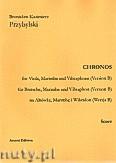Okładka: Przybylski Bronisław Kazimierz, Chronos na altówkę, marimbę, wibrafon (Wersja B  partytura + głosy, ca 4')